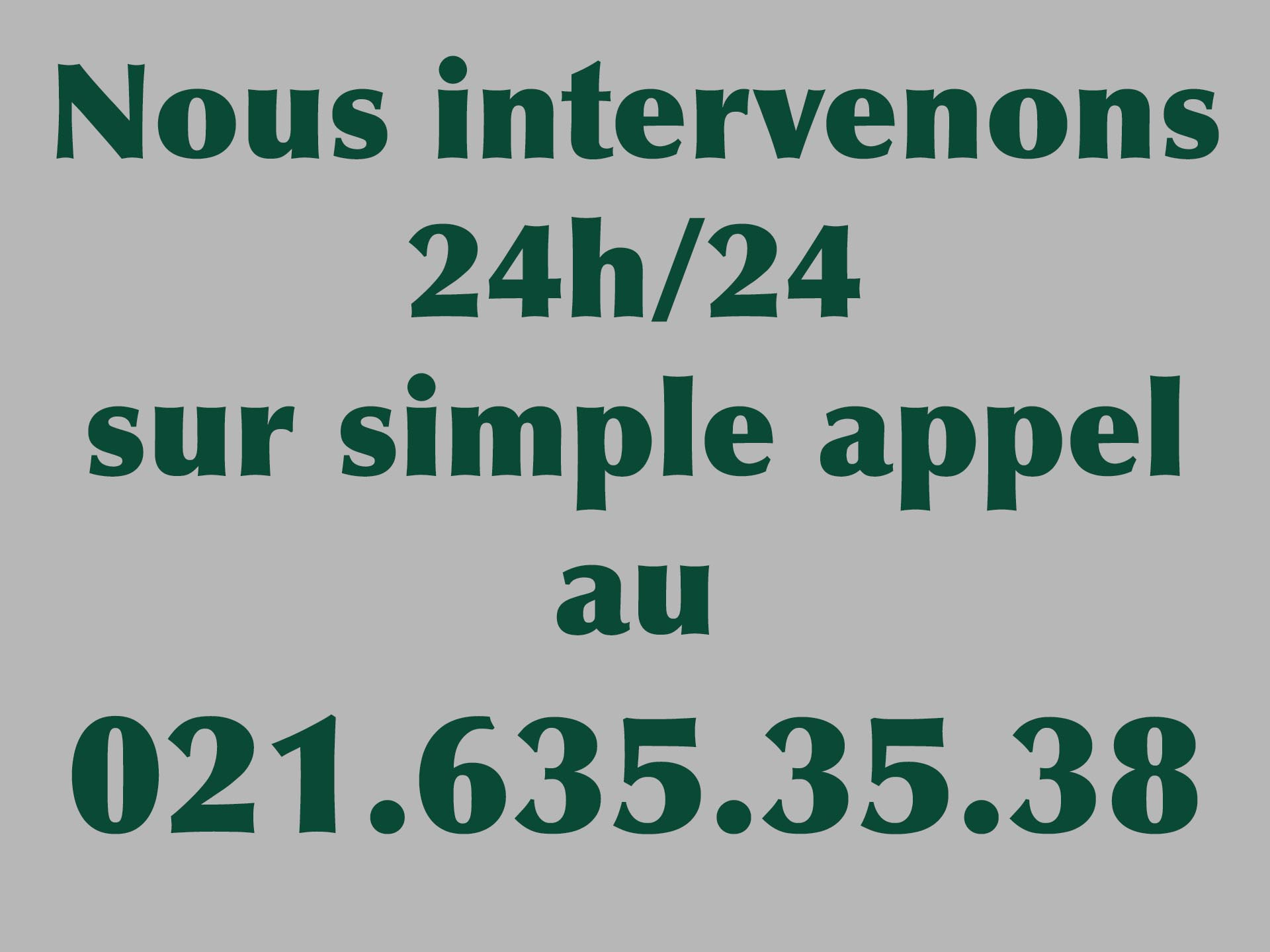 Intervention 7j/7 au 021.635.35.38